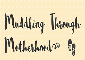 Muddling Through Motherhood Parenting Magazine Georgina Probert Writing Writer Journalist Journalism Editing Copy Proofreading Sevenoaks Kent London South East